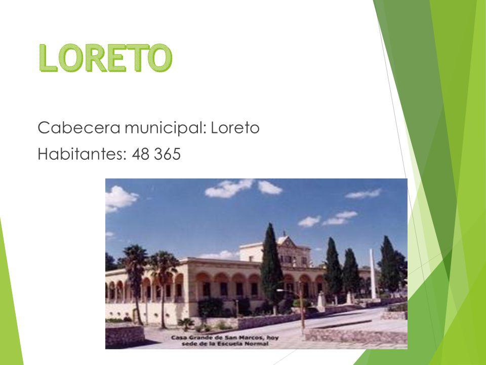 Cabecera municipal: Loreto Habitantes: 48 365