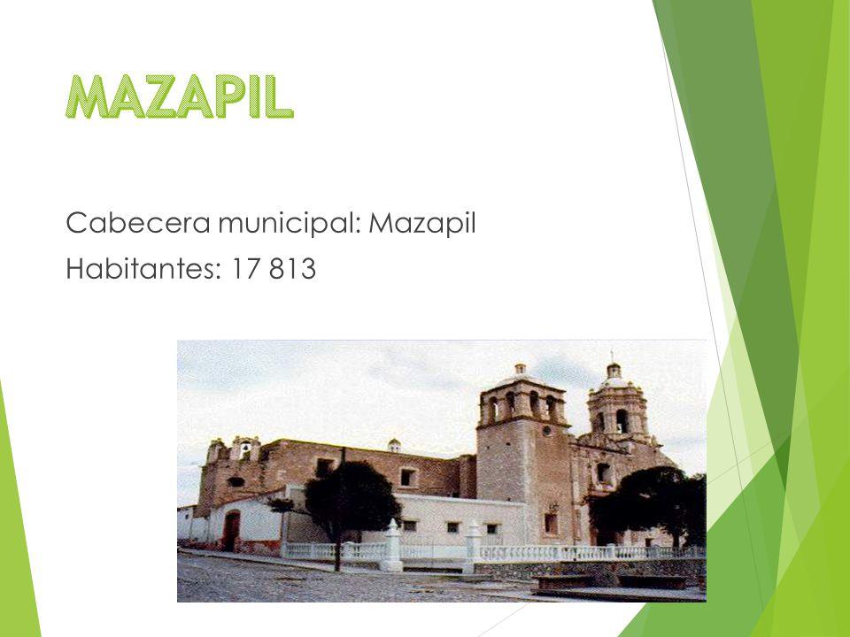 Cabecera municipal: Mazapil Habitantes: 17 813