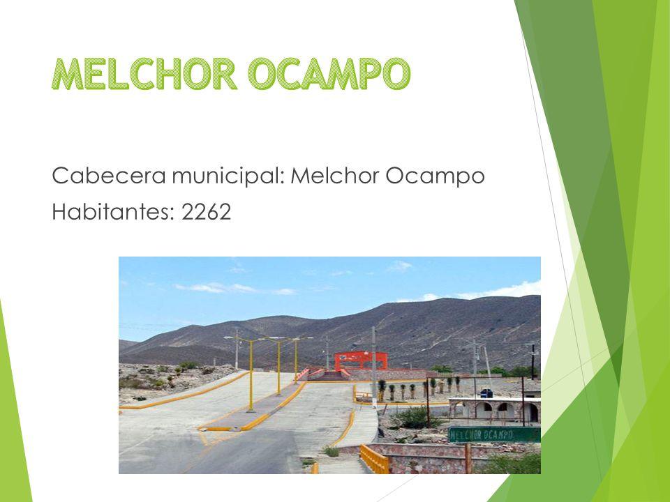Cabecera municipal: Melchor Ocampo Habitantes: 2262