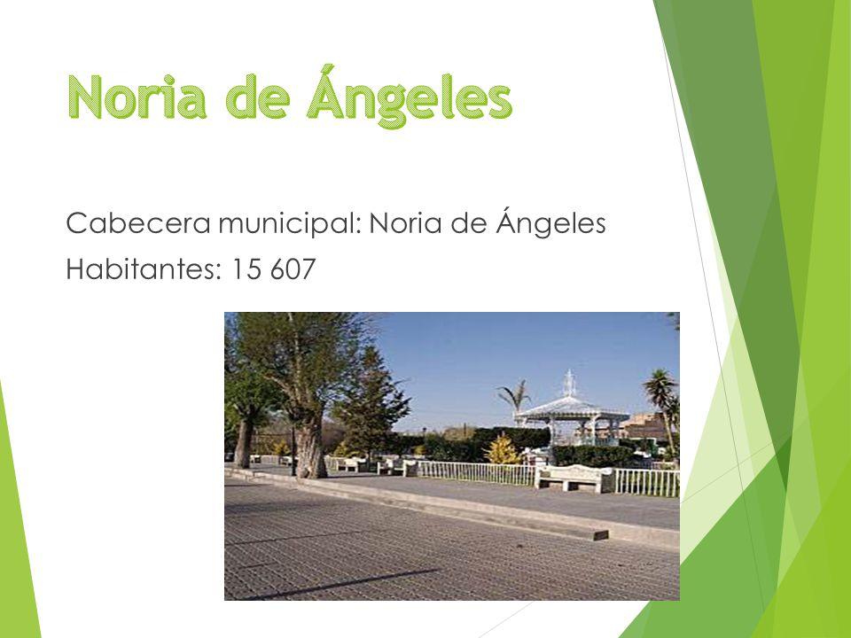 Cabecera municipal: Noria de Ángeles Habitantes: 15 607