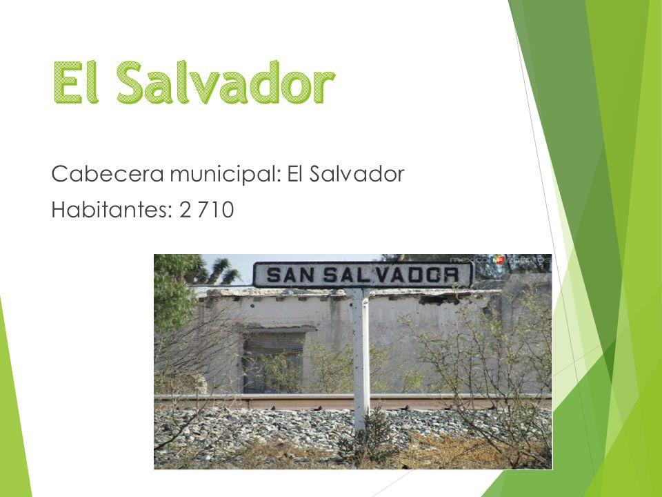 Cabecera municipal: El Salvador Habitantes: 2 710