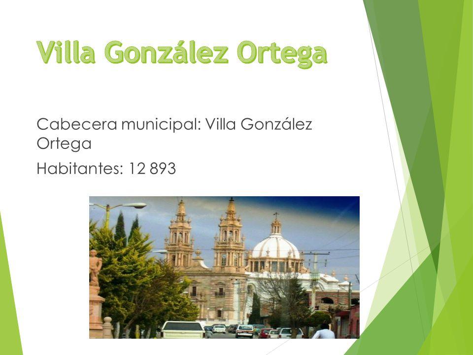 Cabecera municipal: Villa González Ortega Habitantes: 12 893