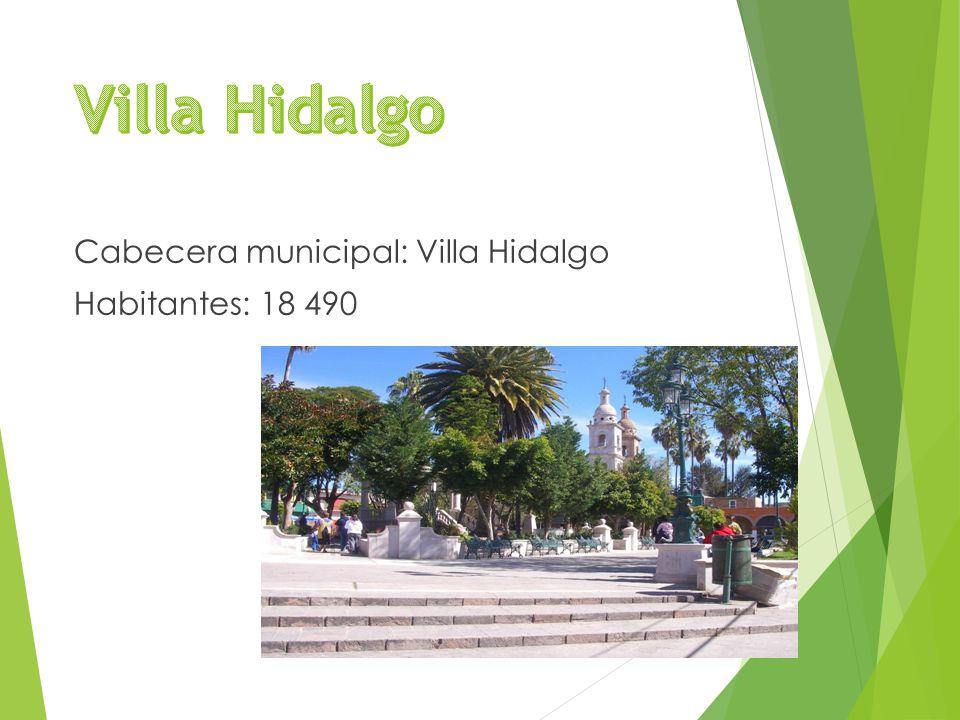 Cabecera municipal: Villa Hidalgo Habitantes: 18 490
