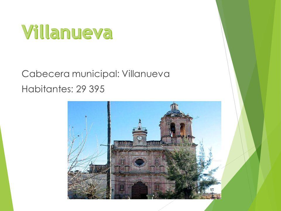 Cabecera municipal: Villanueva Habitantes: 29 395