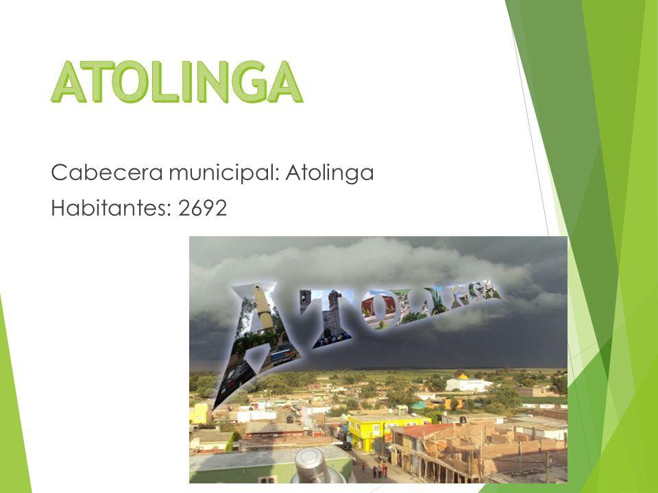 Cabecera municipal: Atolinga Habitantes: 2692