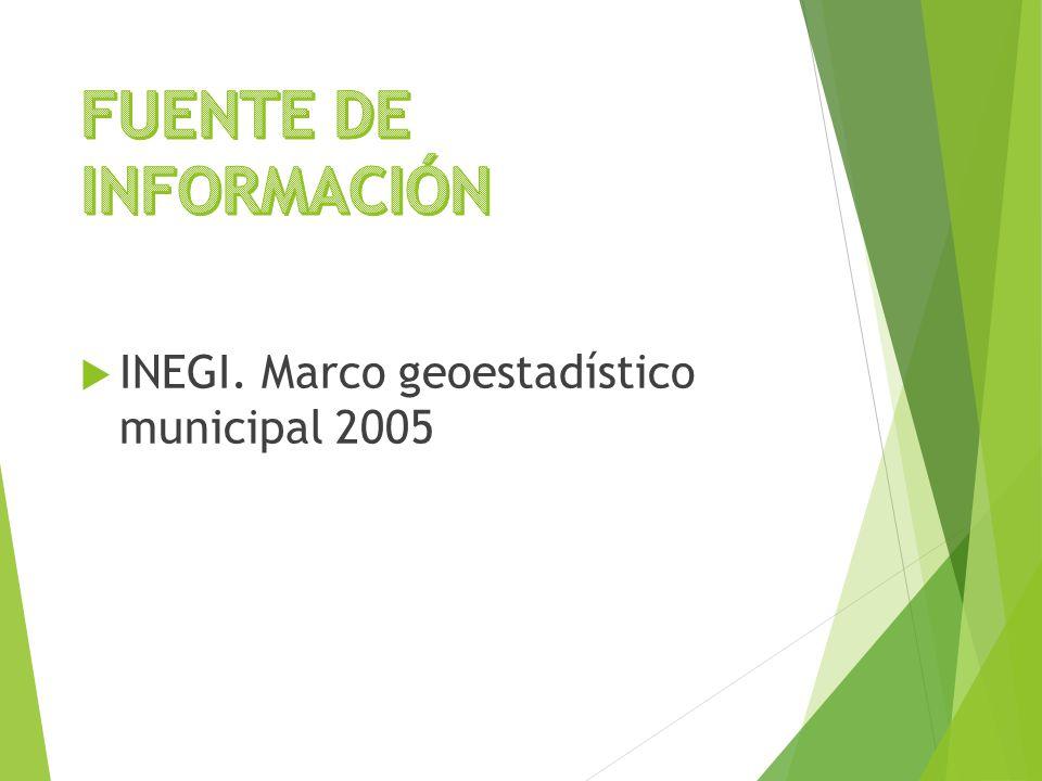  INEGI. Marco geoestadístico municipal 2005