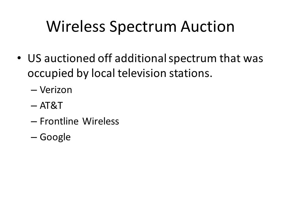 Wireless Spectrum Auction US auctioned off additional spectrum that was occupied by local television stations.