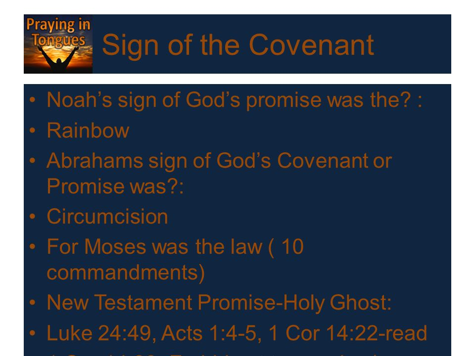 Sign of the Covenant Noah's sign of God's promise was the? : Rainbow Abrahams sign of God's Covenant or Promise was?: Circumcision For Moses was the l