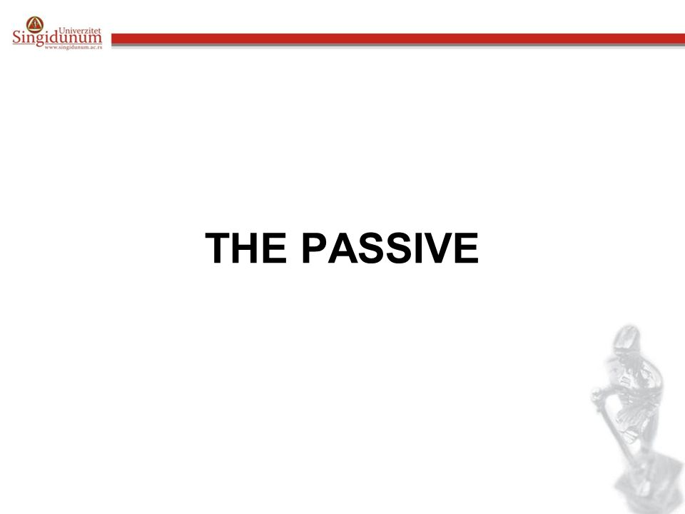 Form The passive is formed by the verb to be + done / eaten / cleaned, etc.