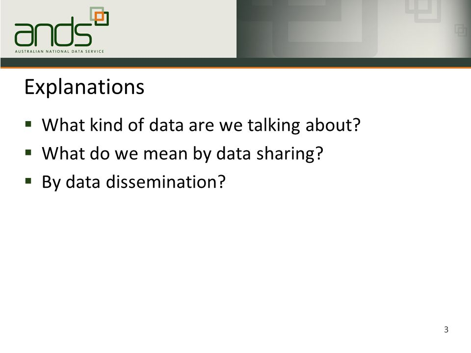 Explanations  What kind of data are we talking about.