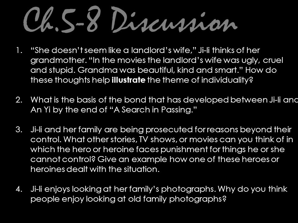 "Ch.5-8 Discussion 1.""She doesn't seem like a landlord's wife,"" Ji-li thinks of her grandmother. ""In the movies the landlord's wife was ugly, cruel and"