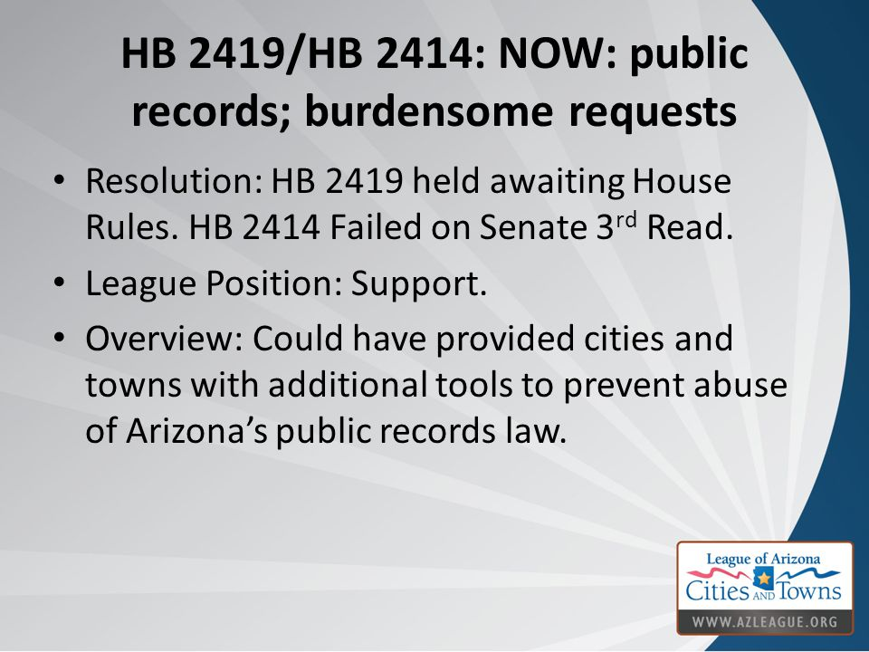 HB 2419/HB 2414: NOW: public records; burdensome requests Resolution: HB 2419 held awaiting House Rules.