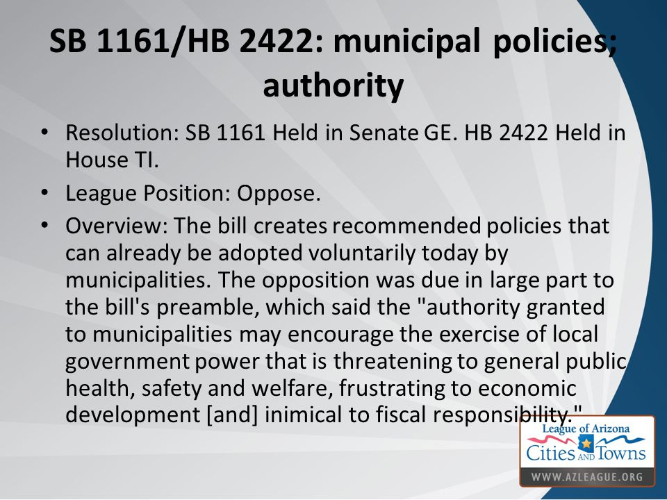 SB 1161/HB 2422: municipal policies; authority Resolution: SB 1161 Held in Senate GE.
