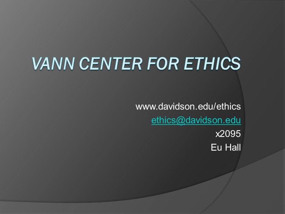 www.davidson.edu/ethics ethics@davidson.edu x2095 Eu Hall