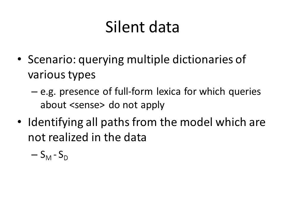Silent data Scenario: querying multiple dictionaries of various types – e.g.