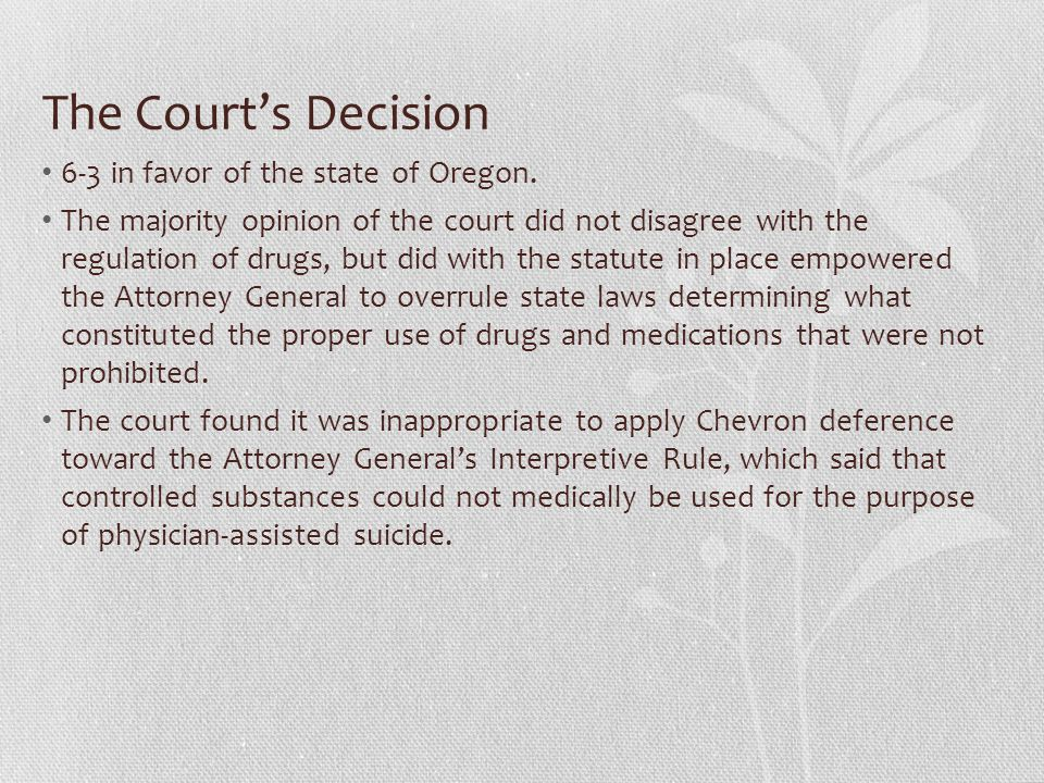 The Court's Decision 6-3 in favor of the state of Oregon.