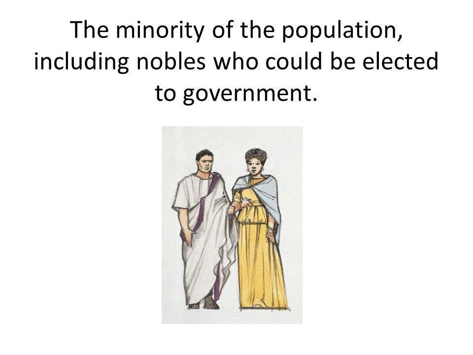 The minority of the population, including nobles who could be elected to government.
