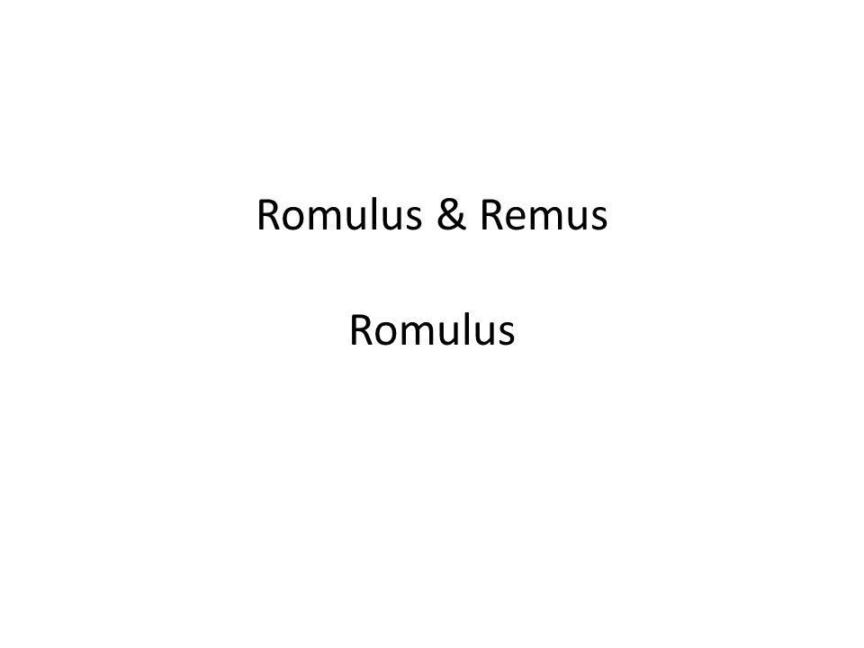 Romulus & Remus Romulus
