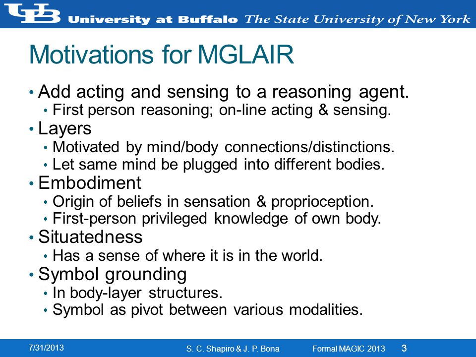 Motivations for MGLAIR Add acting and sensing to a reasoning agent.