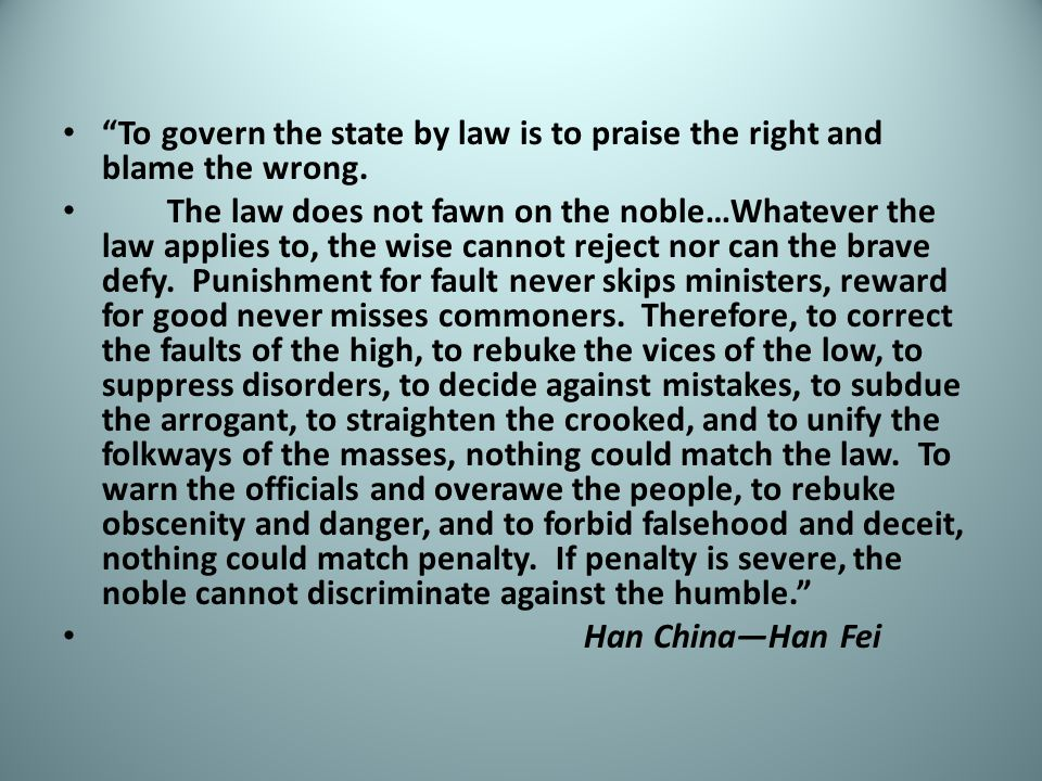 To govern the state by law is to praise the right and blame the wrong.