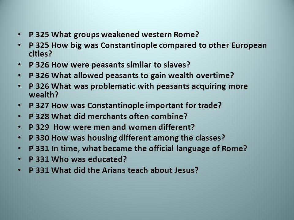 P 325 What groups weakened western Rome.