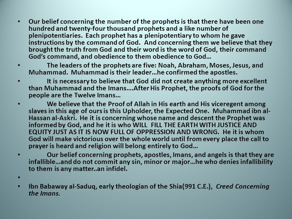 Our belief concerning the number of the prophets is that there have been one hundred and twenty-four thousand prophets and a like number of plenipotentiaries.