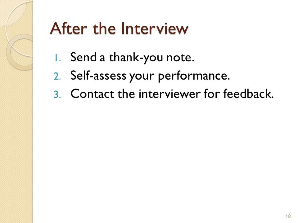 After the Interview 1. Send a thank-you note. 2.