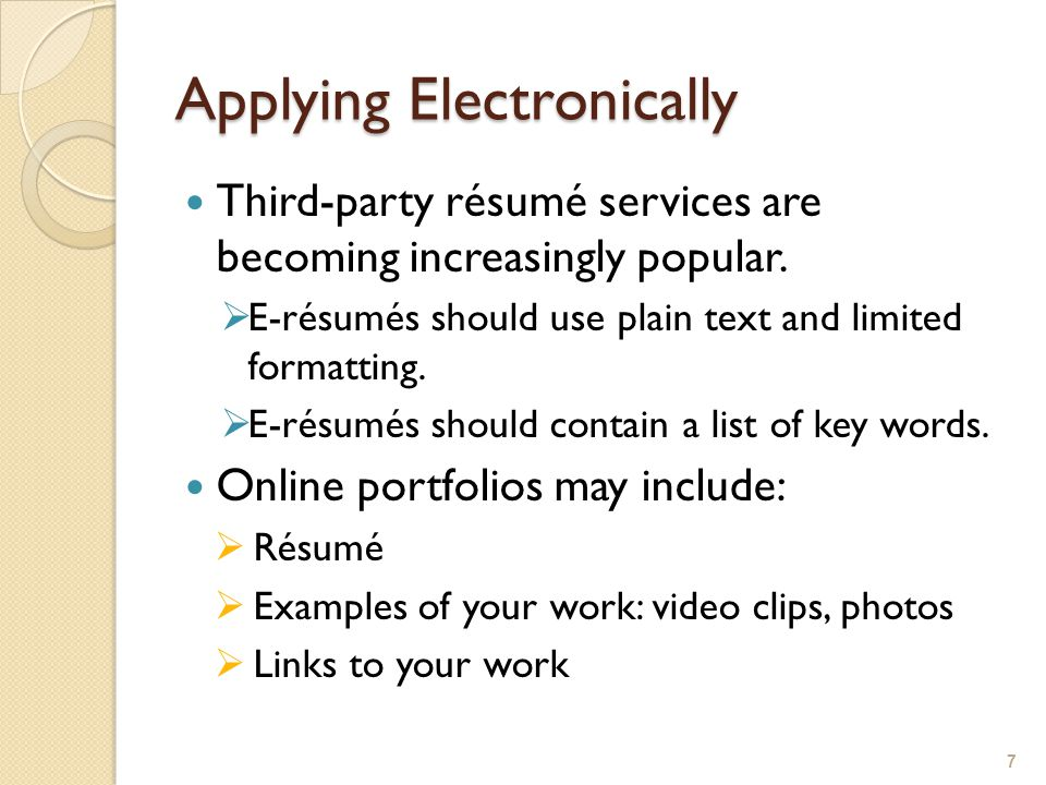 Applying Electronically Third-party résumé services are becoming increasingly popular.