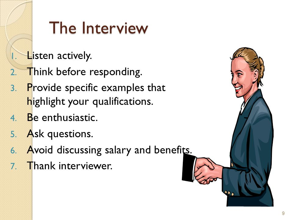 After the Interview 1.Send a thank-you note. 2. Self-assess your performance.