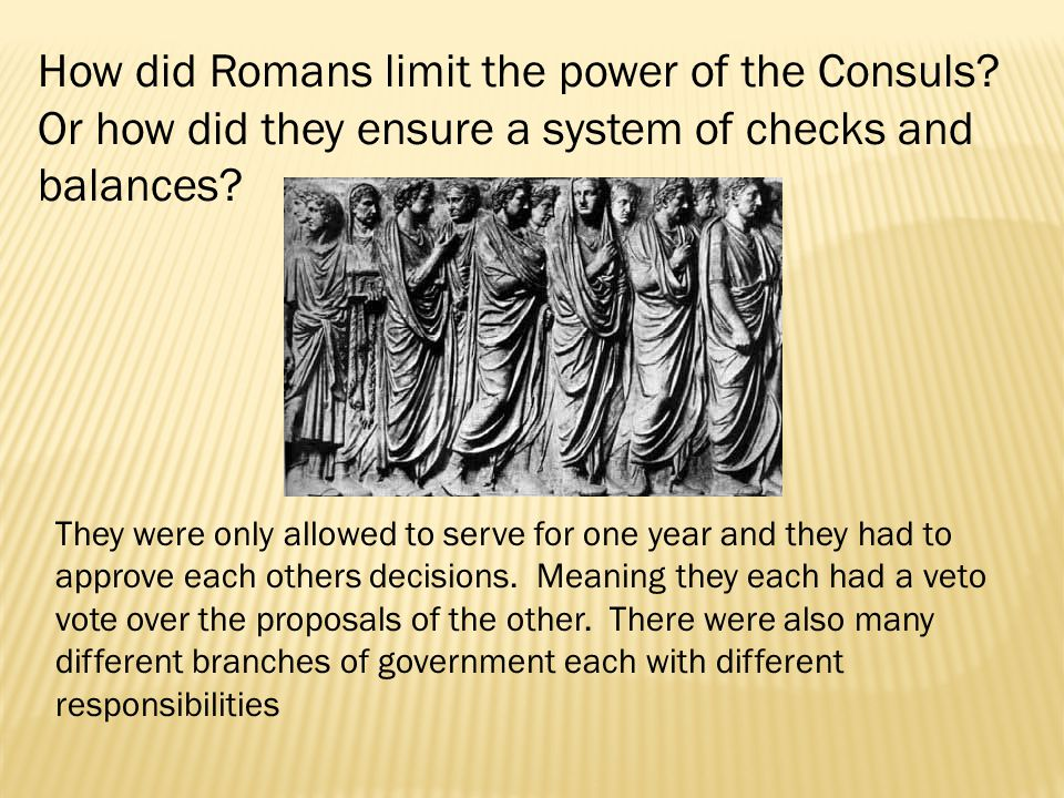 How did Romans limit the power of the Consuls.
