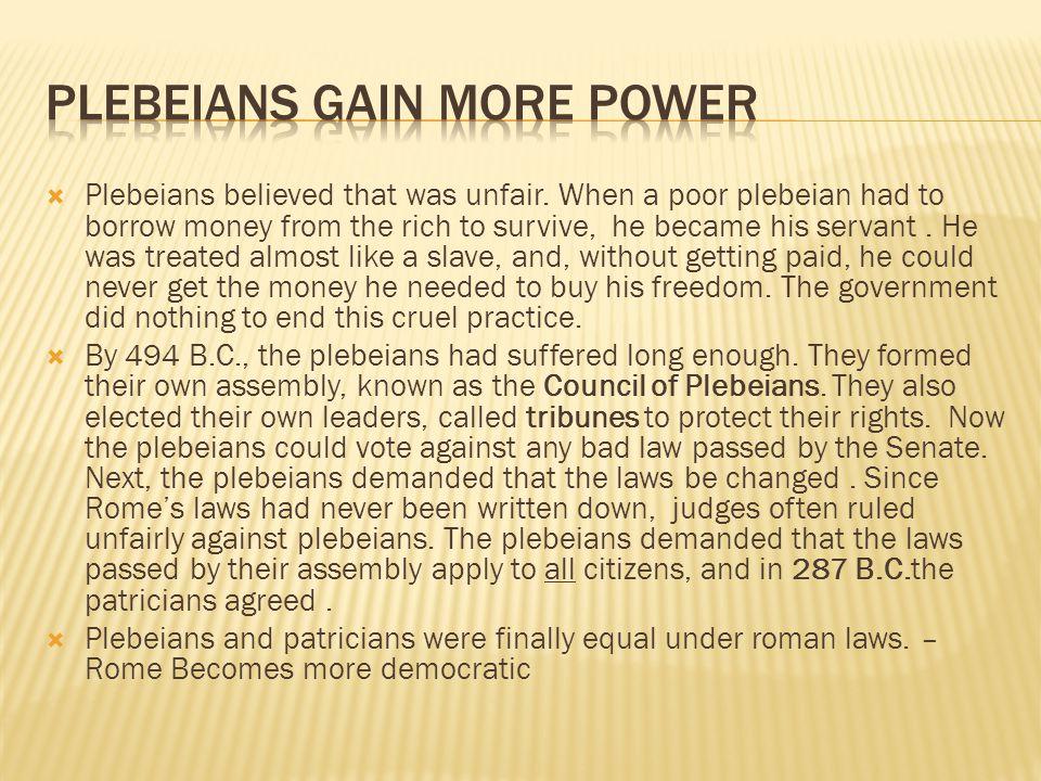  Plebeians believed that was unfair.
