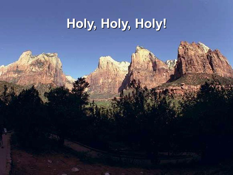 Holy, Holy, Holy 1/4 Holy, Holy, Holy!