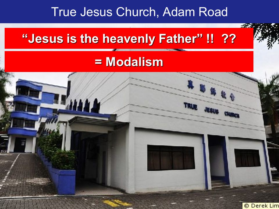 True Jesus Church, Adam Road 200 Jesus is the heavenly Father !! = Modalism
