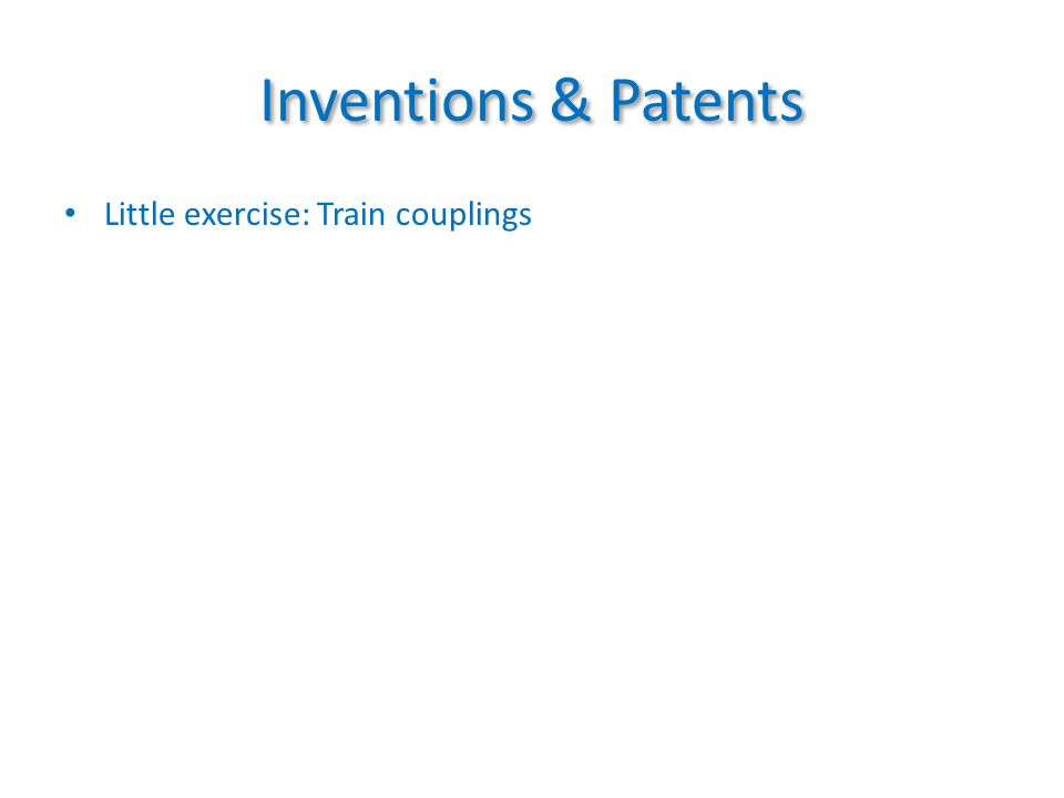 Inventions & Patents Little exercise: Train couplings