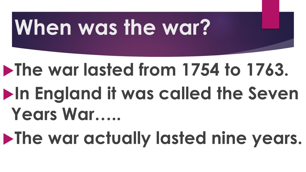 OUTCOME  England went into debt because of the war and decided to tax the colonies so they could pay back the debt.