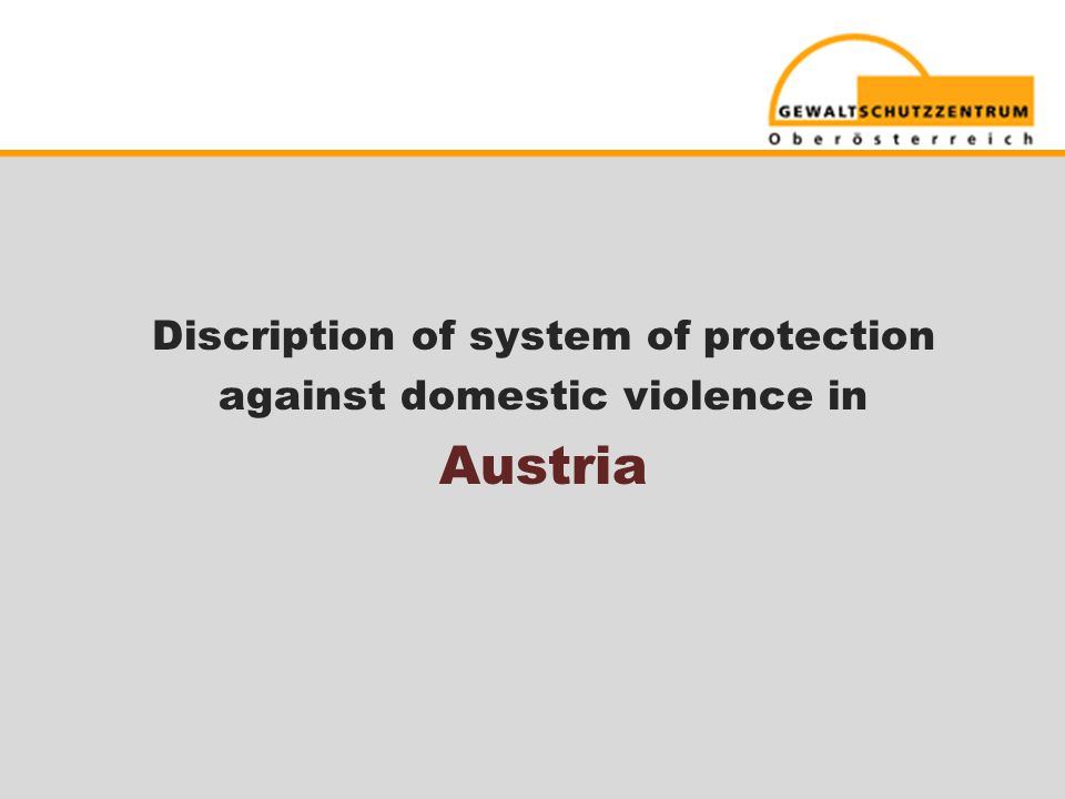 Discription of system of protection against domestic violence in Austria