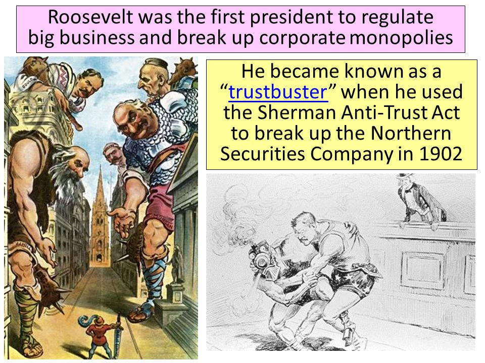 Throughout the Gilded Age, laissez-faire policies by the national government led to powerful monopolies and unfair working conditions for laborers Congress created the Interstate Commerce Commission (ICC) in 1886 to regulate railroads… …and passed the Sherman Anti-Trust Act in 1890 to regulate companies that restrict trade But neither was used to control monopolies during the Gilded Age