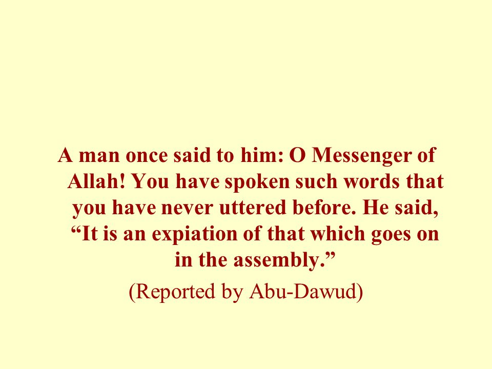 A man once said to him: O Messenger of Allah.
