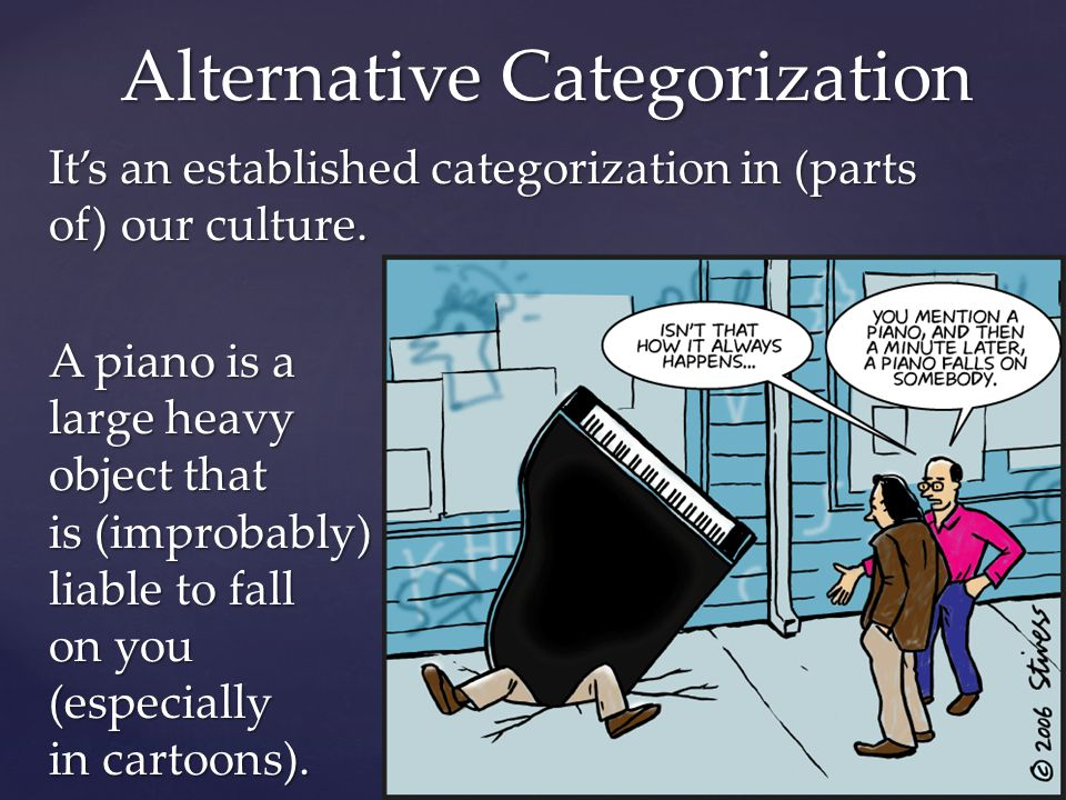 (So is an anvil… even when that expectation is contravened.) Alternative Categorization