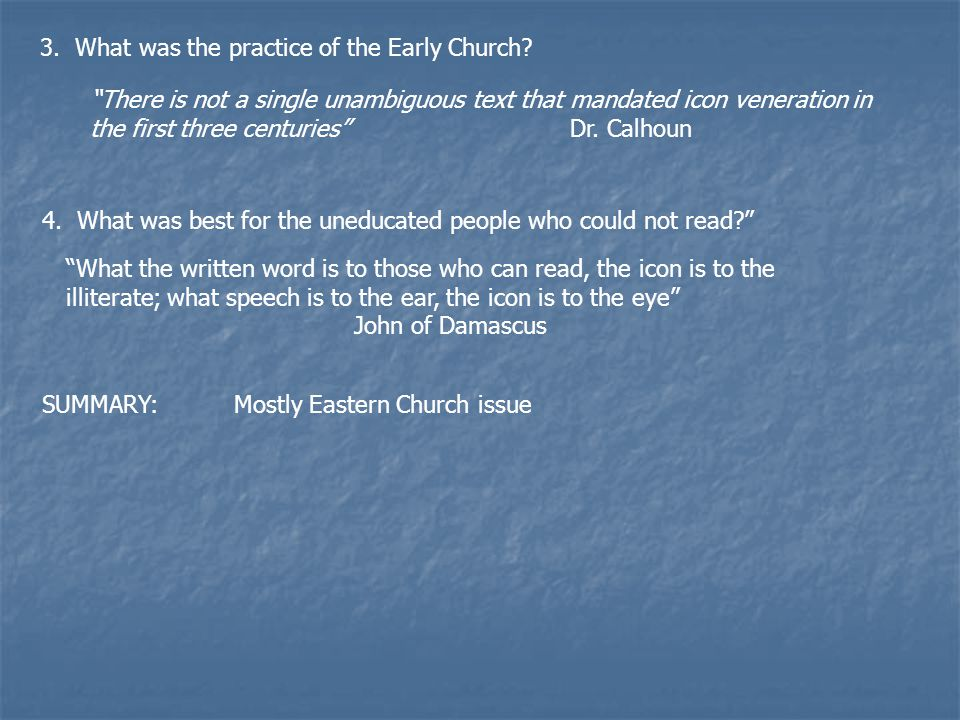 3. What was the practice of the Early Church. 4.