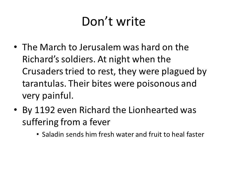 Richard and Philip Don't Write: While in control of Acre, the Christians massacred 2000 Muslim soldiers who they had captured.
