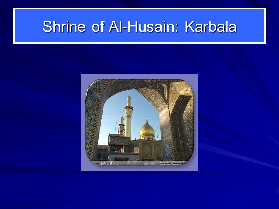 Shrine of Al-Husain: Karbala