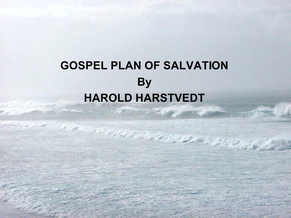GOSPEL PLAN OF SALVATION By HAROLD HARSTVEDT