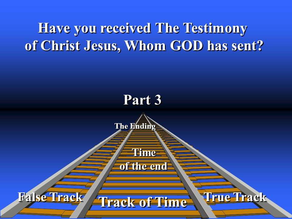 True Track Track of Time The Ending False Track Like Moses, who was given a vision of the children of Israel, who corrupted themselves after he was gone, Ellen G.