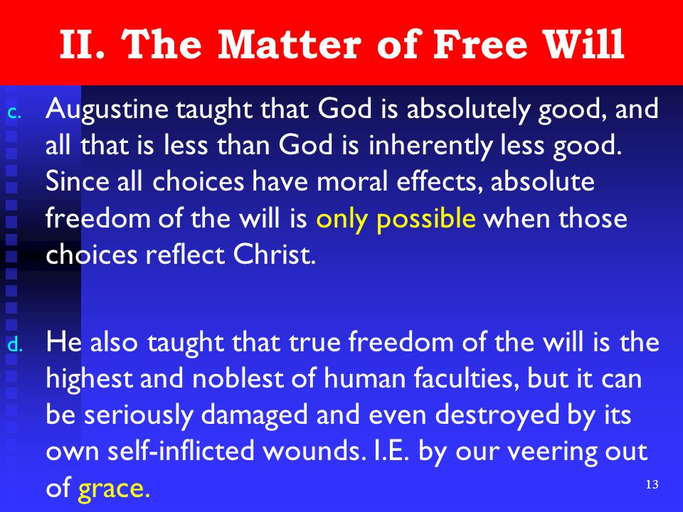 13 II. The Matter of Free Will c.