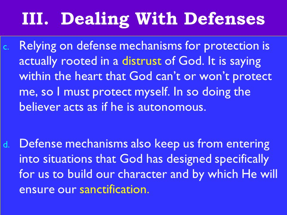21 III. Dealing With Defenses c.