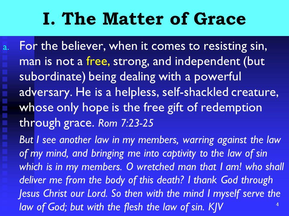 5 I.The Matter of Grace b.