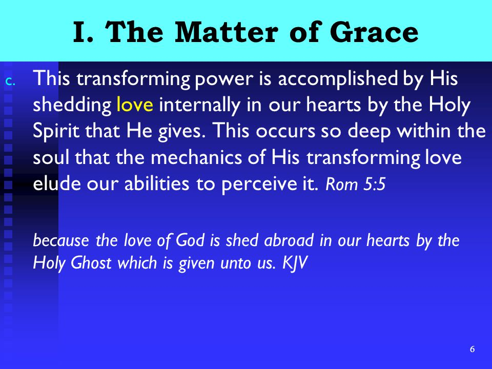 6 I. The Matter of Grace c.