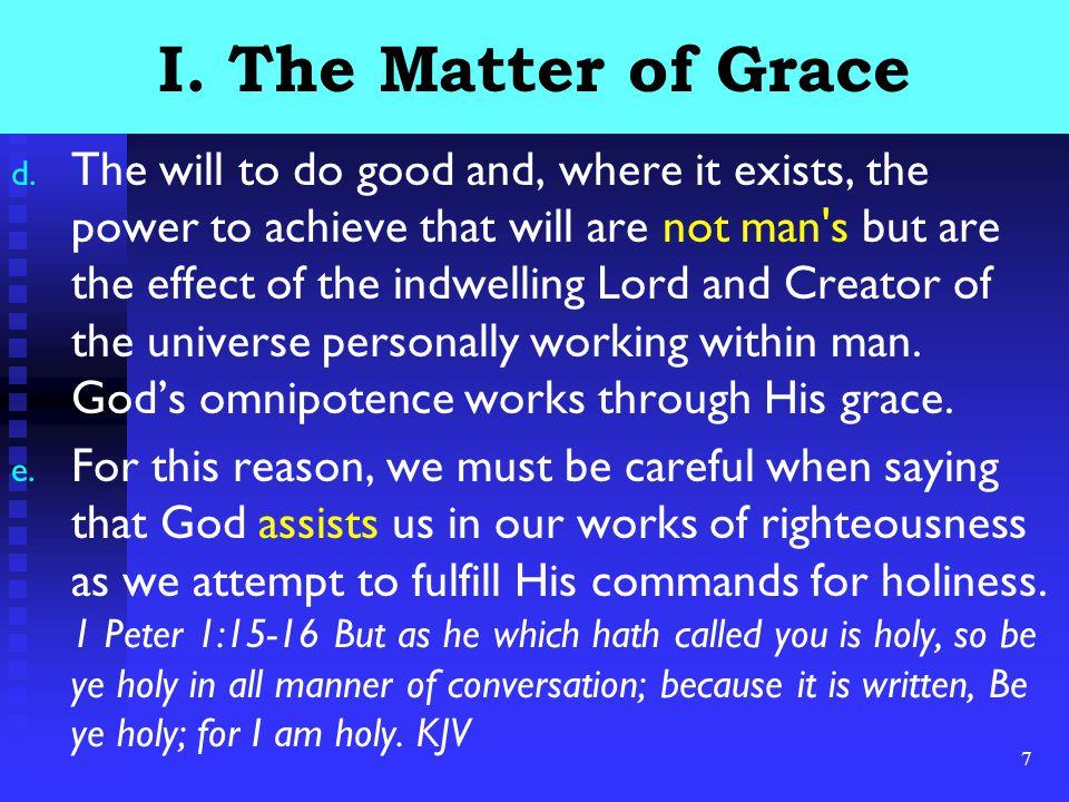8 I.The Matter of Grace f.