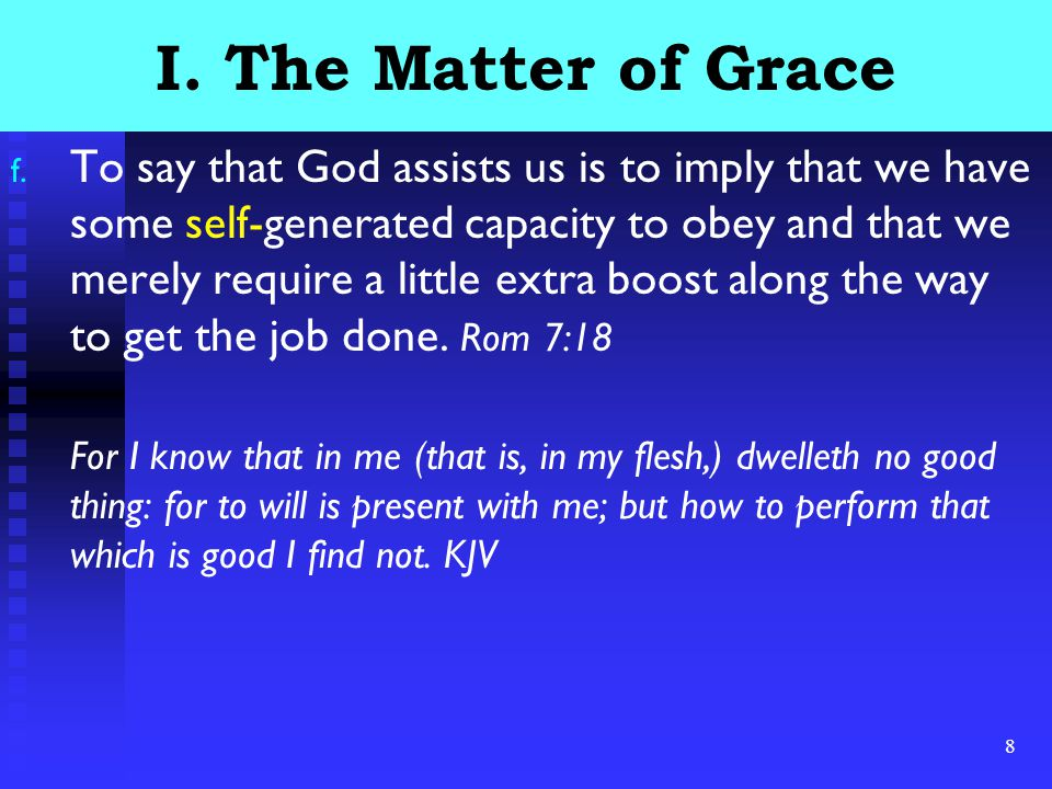 8 I. The Matter of Grace f.